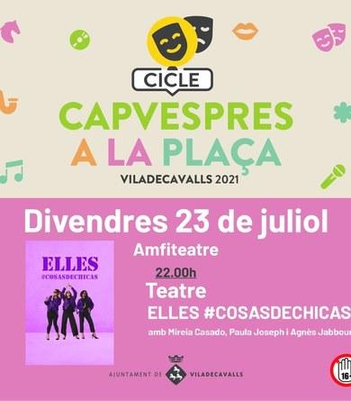 """L'obra teatral """"Elles #cosasdechicas"""" clourà el cicle Capvespres a la Plaça 2021"""