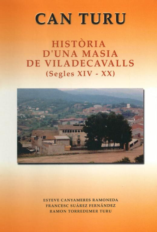 Can Turu, història d'una masia de Viladecavalls (segles XIV - XX)