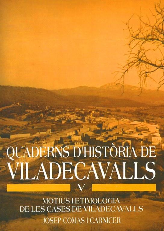 Quaderns d'Història de Viladecavalls - Volum V - Motius i etimologia de les cases de Viladecavalls