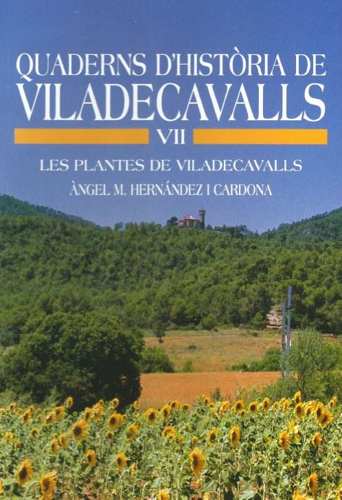 Quaderns d'Història de Viladecavalls - Volum VII - Les plantes de Viladecavalls